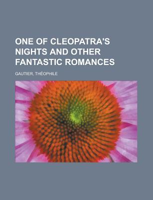 One of Cleopatras Nights and Other Fantastic Romances